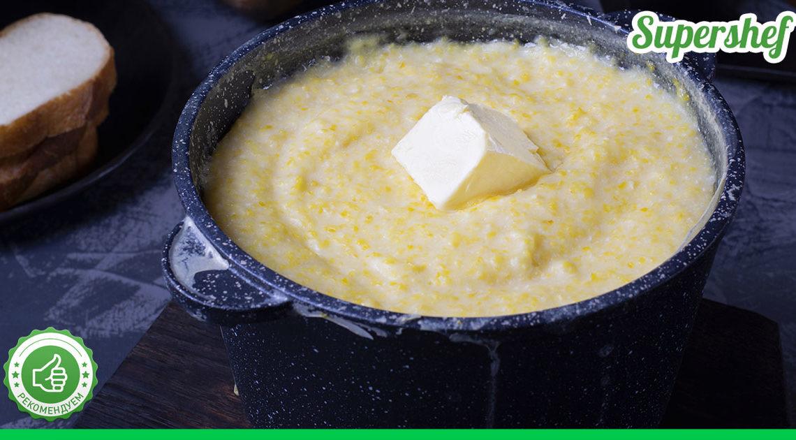 Как приготовить самую вкусную кукурузную кашу